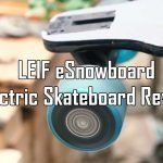 LEIF eSnowboardElectric Skateboard Review