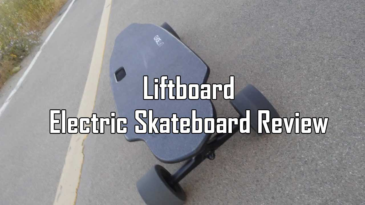 Liftboard Electric Skateboard Review