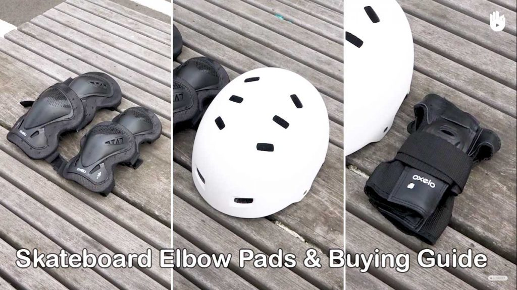 Skateboard Elbow Pads & Buying Guide